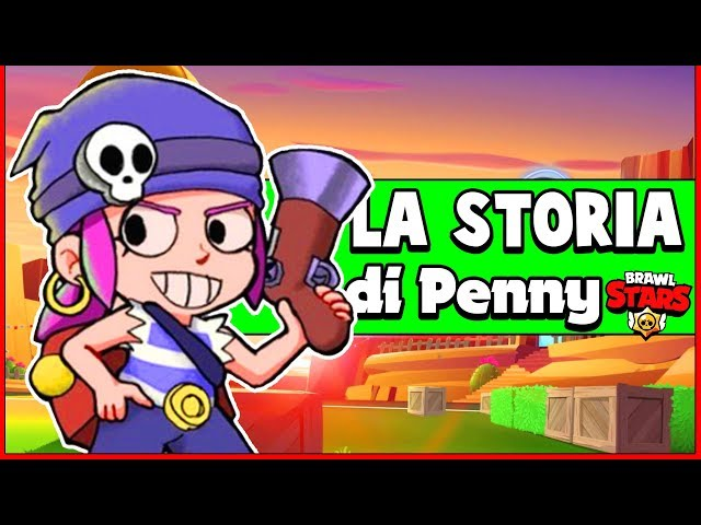 LA STORIA DI PENNY! Brawl Stars Stories #13