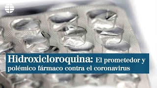 Sanidad Controla La Hidroxicloroquina, El Prometedor Y Polémico Fármaco Contra El Coronavirus