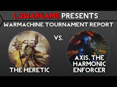 Heretic 1 VS. Axis 1, Warmachine Tournament Report