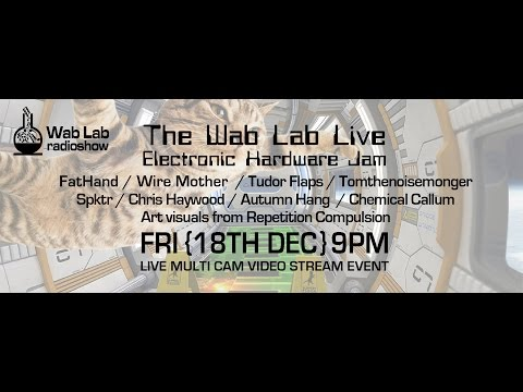 The Wab Lab Live Electronic Hardware Jam