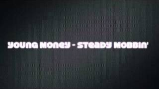 Young Money - Steady Mobbin