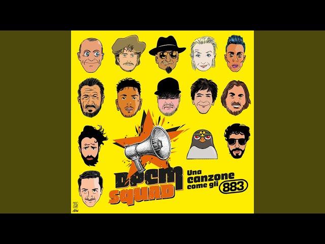 Una canzone come gli 883 (feat. Max Pezzali, Lo Stato Sociale, Cimini, Emis Killa, Eugenio In... - DPCM Squad - Topic