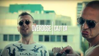 Overdose - Cajt da...