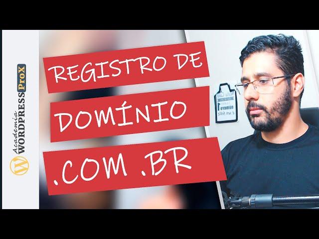 Como Registrar um dominio .com.br no Registro BR tutorial passo a passo | Domingo WPX