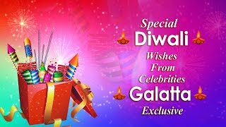 Special Diwali Wishes From Celebrities | Galatta Exclusive