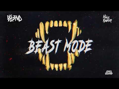 Beast Mode (Original Mix) - DJ BL3ND, HAUZ RAIDER