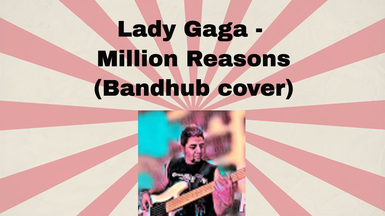 Lady Gaga - Million Reasons (Bandhub cover)