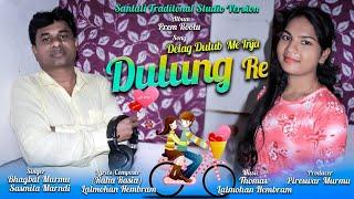 New Santali Studio Version 2019DELANG DULUB ME  NJAH DULUNG RESasmita AndBhagbat