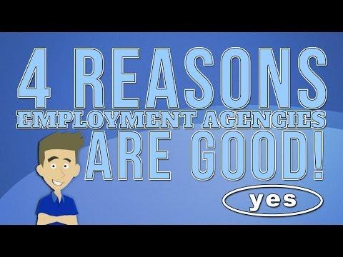 Why Employment Agencies Are Good!