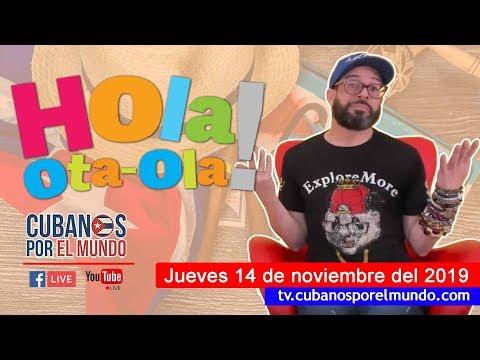 Alex Otaola en Hola! Ota-Ola en vivo por YouTube Live (jueves 14 de noviembre del 2019) - Cubanos por el Mundo