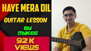 """Haye mera Dil"" - Alfaaz Feat. Honey Singh Guitar lesson by Mykee"
