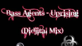 Bass Agents - Uprising [Didjital Mix]