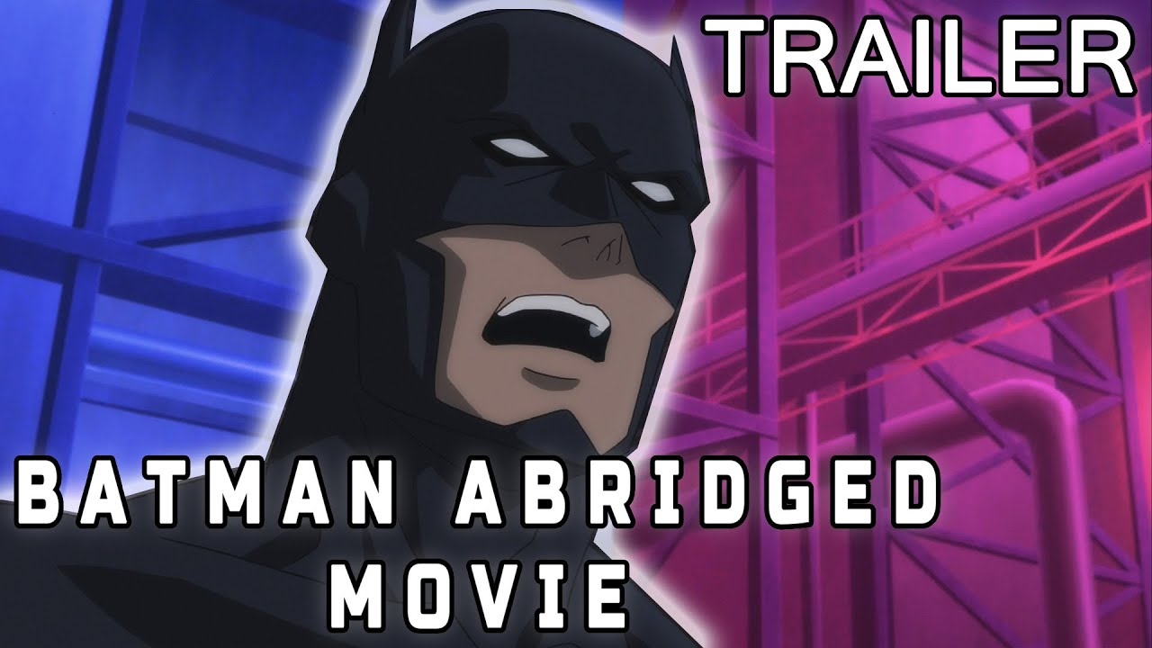 Batman Abridged Movie - Trailer