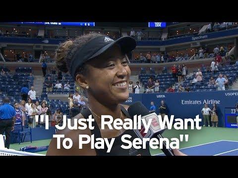 "Naomi Osaka: ""I Just Really Want To Play Serena"""