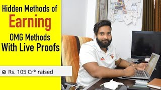 OMG Hidden Methods of Earning With Live Proof - People Earned Crores Till Now
