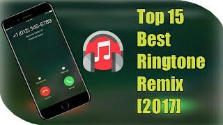 Top 15 Best Ringtone Remix 2017 [Download Link]😎