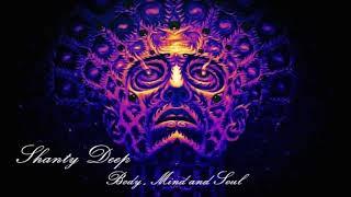 Shanty Deep -  Body, Mind and Soul