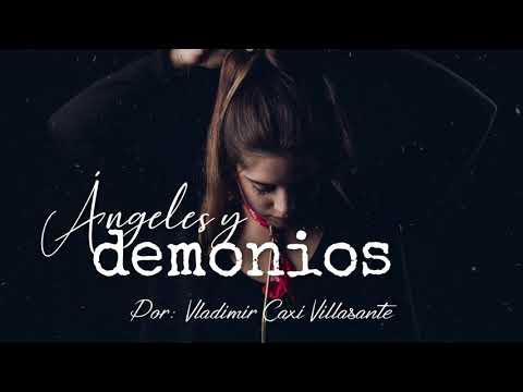 😇 Ángeles y demonios   Reflexión & Video Poema 💀