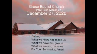 Sunday Dec 27 202 Service from Grace Baptist Church Iron River Wi