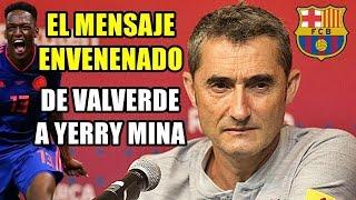 VALVERDE MANDA A YERRY MINA UN MENSAJE ENVENENADO SOBRE SU FUTURO EN EL BARCELONA