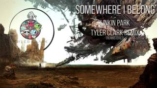 Linkin Park - Somewhere I Belong (Tyler Clark Remix ReMastered)