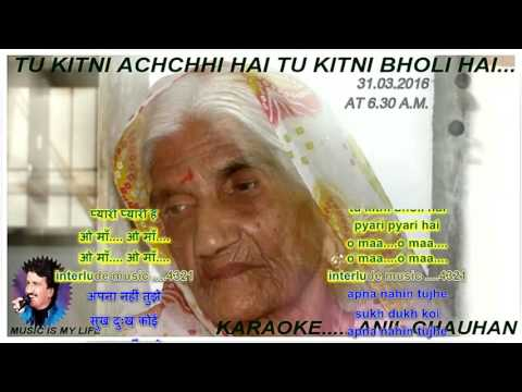 Tu Kitni Achchhi Hai - Karaoke With Lyrics (Dedicated To My Mother & All Moters Of My KF )