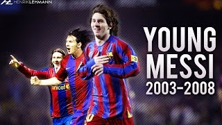 The Young Lionel Messi ● Goals, Skills & Assists ● 2003-2008 HD