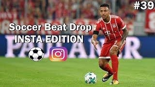 Soccer Beat Drop Vines #39 (Instagram Edition) - SoccerKingTV
