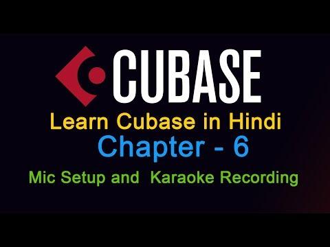Learn Cubase in Hindi II Chapter 6 II Mic Setup - Karaoke Recording