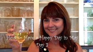 Make A Plan...how To Have A Happy Day In May~day 3
