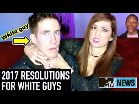 2017 New Years Resolutions for White Guys | MTV News