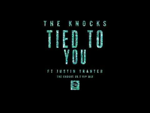 The Knocks ft Justin Tranter -  Tied To You The Knocks 555 VIP Mix