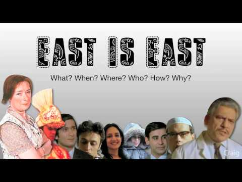 East Is East - General, Characters, Synopsis & Background