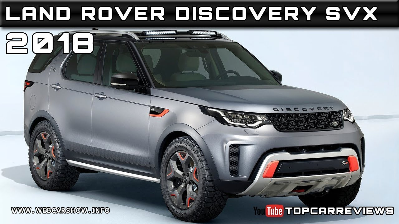 2018 Land Rover Discovery Svx Review Rendered Price Specs Release