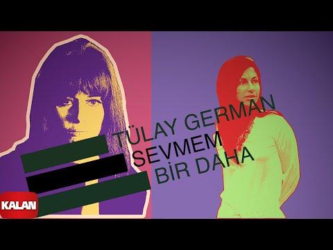 Tülay German - Senin Şarkını Söylüyorum - [ Burçak Tarlası © 2000 Kalan Müzik ]