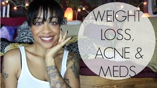 Weight Loss, Healing Acne, Depression Meds