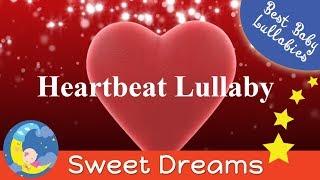 CALMING HEARTBEAT Lullaby LULLABIES Lullaby for Babies To Go To Sleep Baby Lullaby Baby Go To Sleep
