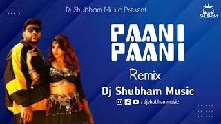 Paani Paani Ho Gayi EDM Bass Mix Dj Shubham Music