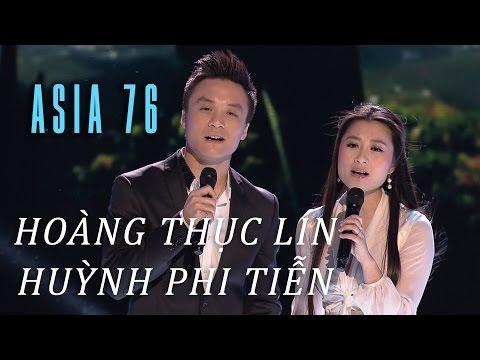 «ASIA 76» Xin Anh Giữ Trọn Tình Quê - Hoàng Thục Linh, Huỳnh Phi Tiễn