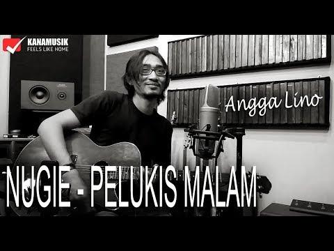 Nugie - Pelukis Malam (Cover by Angga Lino)