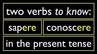 Italian Present Tense 5 Verbs -ERE to Know: Sapere Conoscere