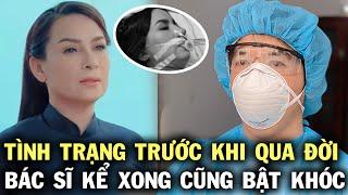 Bác sĩ lần đầu công bố tình trạng của Phi Nhung trước khi qua đời, không ai dám nghe hết vì qúa..