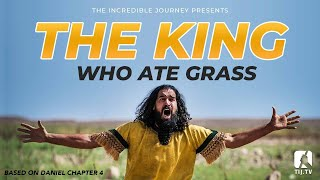 Daniel 4: The King Who Ate Grass