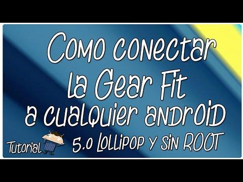 Como Conectar La Gear Fit En Cualquier Android Lollipop