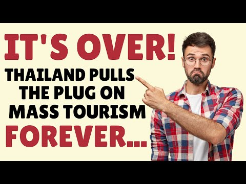 ❤️ IT's OVER! No More Mass Tourism To Thailand - ONLY Wealthy Tourists Wanted Now