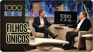 Conversa sobre Filhos Únicos com Léo Fraiman - Todo Seu (02/06/17)