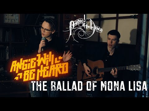 Panic! At The Disco - The Ballad Of Mona Lisa (acoustic cover)