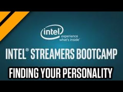 Intel® Streamers Bootcamp | Finding Your Personality Niche