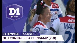 J12 : Olympique Lyonnais - EA Guingamp (7-0) / D1 Féminine