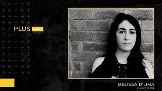 PLUSCAST #024 - MELISSA D'LIMA